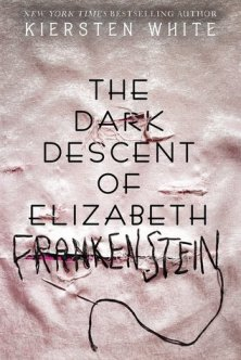 dark descent of elizabeth frankenstein