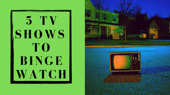 5 tv shows t obinge watch