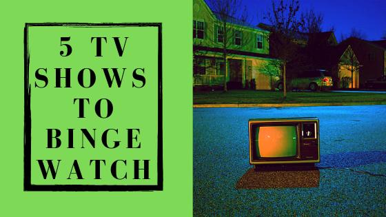 5 tv shows t obinge watch