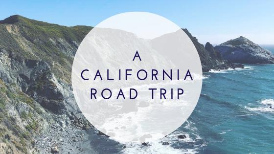 A CALIFORNIA ROAD TRIP